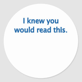 I know you'd read round sticker
