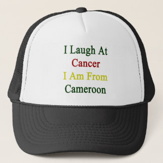 I Laugh At Cancer I Am From Cameroon Cap