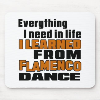 I Learned From Flamenco Mouse Pad
