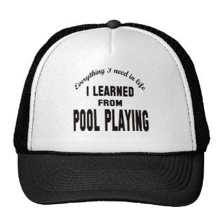I Learned From Pool Playing. Trucker Hats
