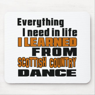 I Learned From Scottish Country Dancing Mouse Pad