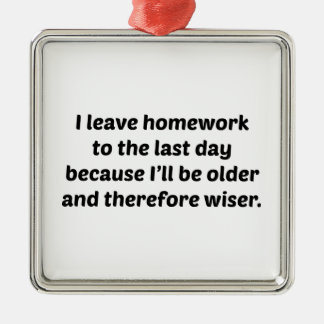 I Leave Homework To The Last Day Christmas Ornament