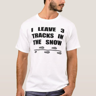 I Leave Three Tracks In The Snow T-Shirt