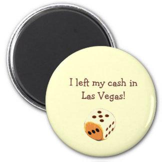 I left my cash in Las Vegas! Magnet