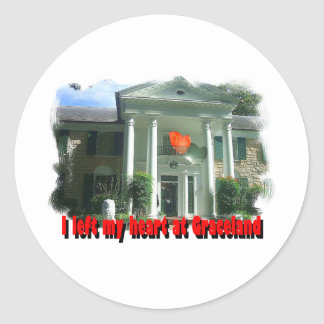 I Left My Heart At Graceland Round Sticker