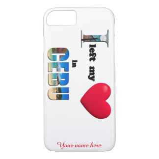 I left my heart in Cebu - Love Gift iPhone 7 Case