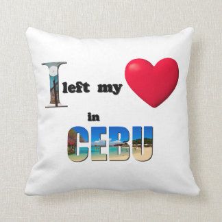 I left my heart in Cebu - Love Gift Throw Pillow Cushions