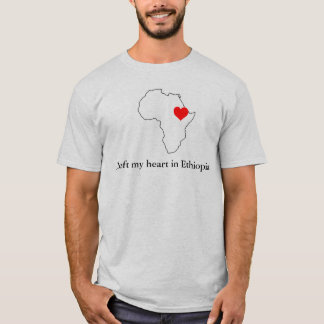 I Left My Heart in Ethiopia! T-Shirt