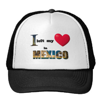 I left my heart in Mexico - Love Gift Cap Hat