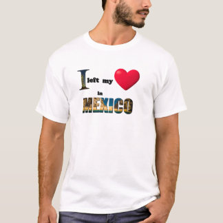 I left my heart in Mexico - Love Gift Couple Shirt