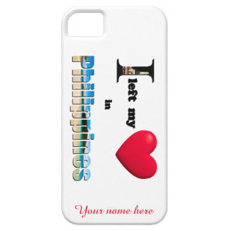 I left my heart in Philippines - Love Custom Case iPhone 5 Cover