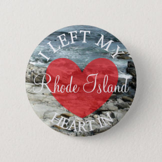 I Left my Heart in Rhode Island Button
