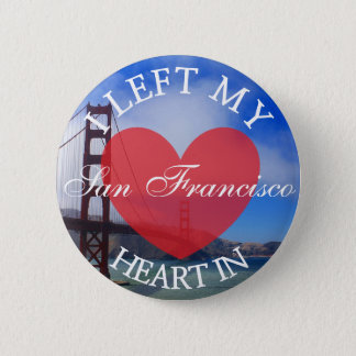 I Left my Heart in San Francisco Button