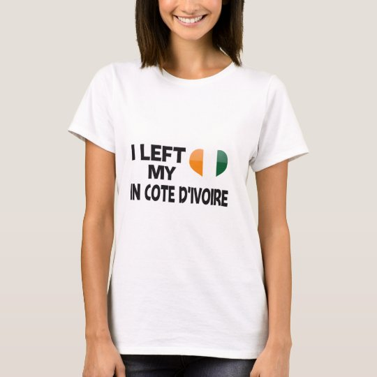 I left my love in Cote d'Ivoire. T-Shirt
