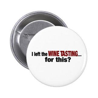 I Left Wine Tasting For This 6 Cm Round Badge