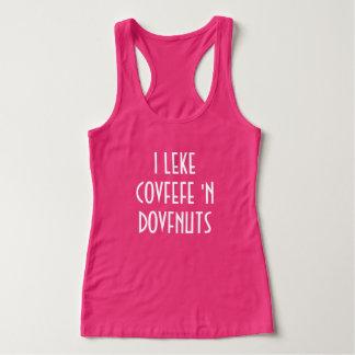 I LEKE COVFEFE 'N DOVFNUTS | funny women's tank