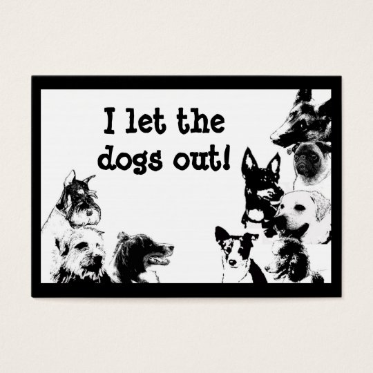 I let the dogs out! business card
