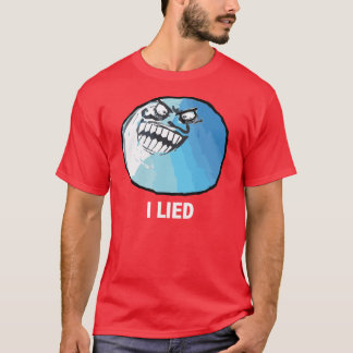 I Lied Rage Face Meme T-Shirt