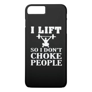 I LIFT So I Don't Choke People iPhone 7 Plus Case
