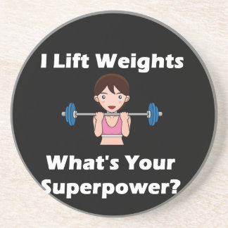 I Lift Weights, What's Your Superpower? Coasters