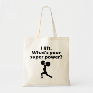 I Lift What s Your Super Power Bag