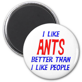 I Like Ants Better Than I Like People Magnet