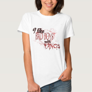 I like Badboys with Fangs T Shirts