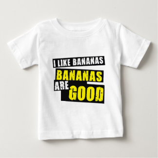 I Like Bananas - Bananas are Good Baby T-Shirt
