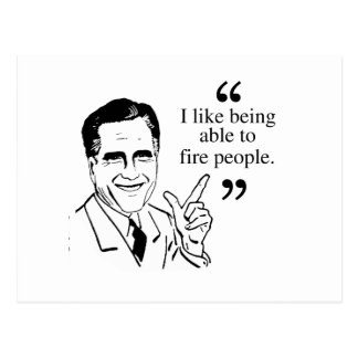 I like being able to fire people - Romney Quote Post Card