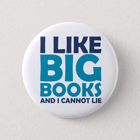 I Like Big Books and I Cannot Lie 6 Cm Round Badge