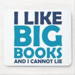 I Like Big Books and I Cannot Lie Mouse Pad