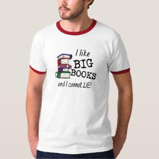 I like BIG BOOKS and I cannot LIE! T-shirt