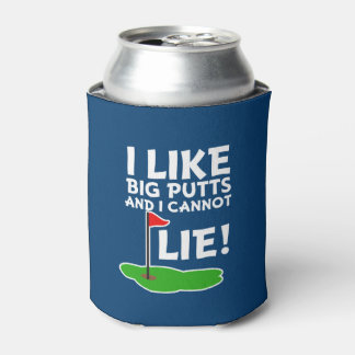 I Like Big Putts and I cannot lie funny Golf can Can Cooler