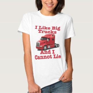 I Like Big Trucks And I Cannot Lie Peterbilt T Shirt
