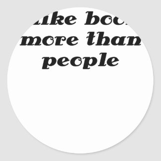 I like books more than people round sticker