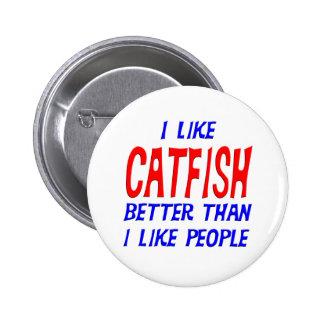 I Like Catfish Better Than I Like People Button