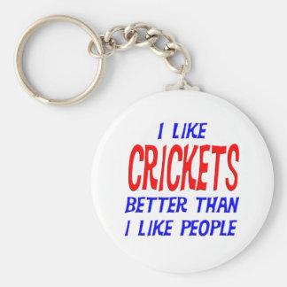 I Like Crickets Better Than I Like People Keychain