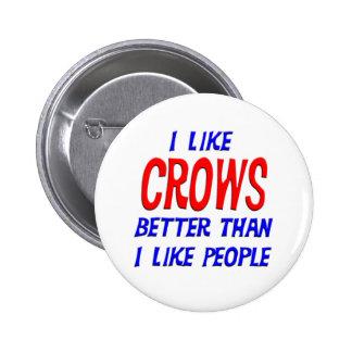 I Like Crows Better Than I Like People Button