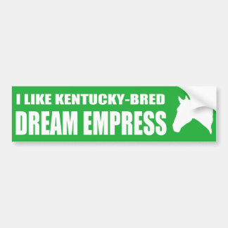 I Like Dream Empress Bumper Sticker