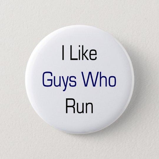 I Like Guys Who Run 6 Cm Round Badge