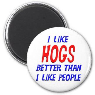 I Like Hogs Better Than I Like People Magnet