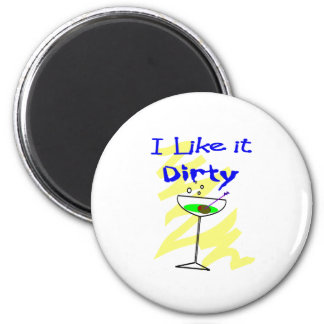 I like it dirty Martini Drinkers Gifts 6 Cm Round Magnet