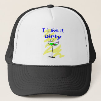 I like it dirty Martini Drinkers Gifts Trucker Hat