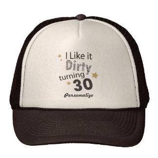 I Like it Dirty Turning 30 | 30th Birthday Cap