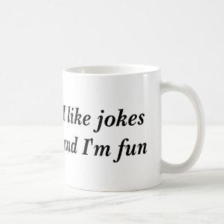 I like jokes and I'm fun Coffee Mug