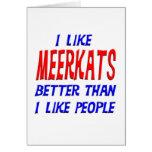 I Like Meerkats Better Than I Like People Greeting