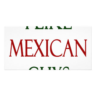 I Like Mexican Guys Photo Card