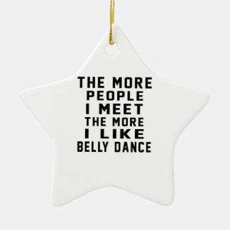 I like More Belly dance Ornament