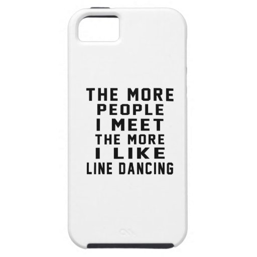 I like More Line dancing iPhone 5 Case