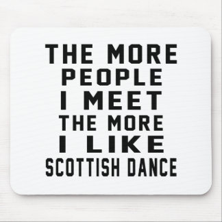 I like More Scottish Country Dancing Mouse Pad